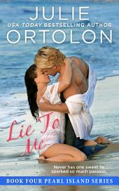 Lie to Me: Pearl Island Series Book 4