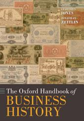 The Oxford Handbook of Business History