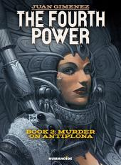 The Fourth Power #2 : Murder on Antiplona
