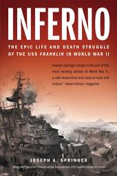 Inferno: The Epic Life and Death Struggle of the USS Franklin in World War II