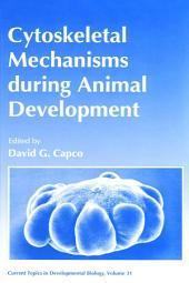 Cytoskeletal Mechanisms During Animal Development: Cytoskeletal Mechanisms During Animal Development