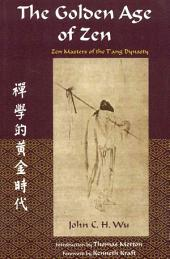 The Golden Age of Zen: Zen Masters of the T'Ang Dynasty