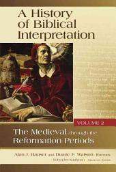 A History of Biblical Interpretation, Vol. 2: The Medieval Though the Reformation Periods