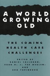 A World Growing Old: The Coming Health Care Challenges