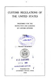 Customs regulations of the United States, 1908