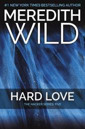 Hard Love: The Hacker Series #5