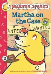 Martha Speaks: Martha on the Case (Chapter Book)