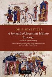 John Skylitzes: A Synopsis of Byzantine History, 811–1057: Translation and Notes