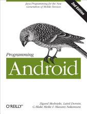 Programming Android: Java Programming for the New Generation of Mobile Devices, Edition 2