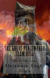 The Great Peacemaker from Hell