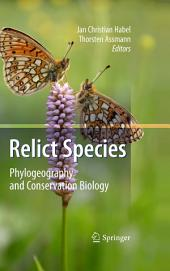 Relict Species: Phylogeography and Conservation Biology