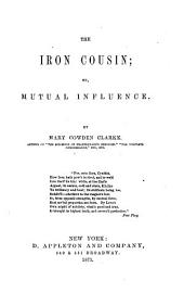 The Iron Cousin; Or, Mutual Influence