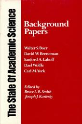 The State of Academic Science: Background papers
