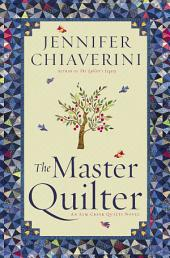 The Master Quilter: An Elm Creek Quilts Novel