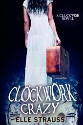 Clockwork Crazy: A Young Adult Time Travel Romance