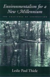 Environmentalism for a New Millennium : The Challenge of Coevolution: The Challenge of Coevolution