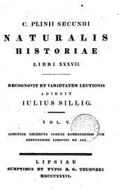 C. Plinii Secundi Naturalis historiae libri xxxvii. Recogn. et varietatem lectionis adiecit I. Sillig