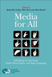 Media for All: Subtitling for the Deaf, Audio Description, and Sign Language