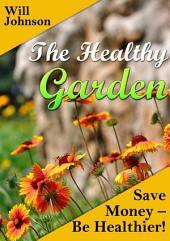 The Healthy Garden: Save Money- Be Healthier