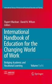 International Handbook of Education for the Changing World of Work: Bridging Academic and Vocational Learning