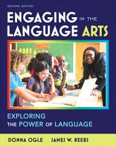 Engaging in the Language Arts: Exploring the Power of Language, Edition 2