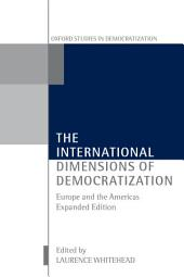 The International Dimensions of Democratization : Europe and the Americas: Europe and the Americas, Edition 2