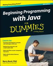 Beginning Programming with Java For Dummies: Edition 4
