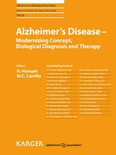 Alzheimer's Disease - Modernizing Concept, Biological Diagnosis and Therapy
