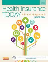 Health Insurance Today: A Practical Approach, Edition 5