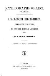 Mythographi graeci: Apollordori Bibliotheca. Pediasimi libellus De duodecim Herculis laboribus. Edidit Richardus Wagner. 1894