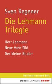 Die Lehmann Trilogie: Drei Romane in einem E-Book