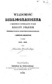 Wiadomość bibliograficzna o rękopismach zawierających w sobie rzeczy polskie: przejrzanych po niektórych bibliotekach i archiwach zagranicznych w latach 1846-1849