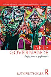 Arts Governance: People, Passion, Performance