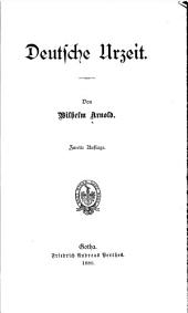 Deutsche geschichte: Deutsche urzeit. 3e Aufl. 1881