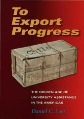 To Export Progress: The Golden Age of University Assistance in the Americas