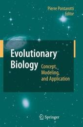 Evolutionary Biology: Concept, Modeling, and Application