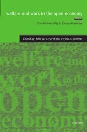 Welfare and Work in the Open Economy: Volume I: From Vulnerability to Competitiveness in Comparative Perspective