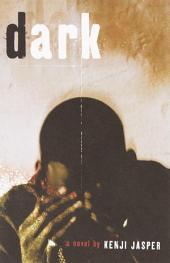 Dark: A Novel