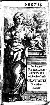 Io. Bapt. Ferrarii Senensis et Societ. Iesu Orationes Novissima Editio [per B. Rottendorffium]
