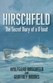 Hirschfeld: The Secret Diary of a U-Boat NCO, 1940-1946
