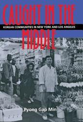 Caught in the Middle: Korean Communities in New York and Los Angeles