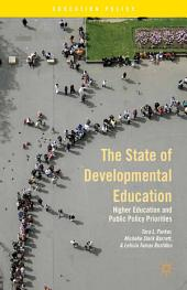 The State of Developmental Education: Higher Education and Public Policy Priorities