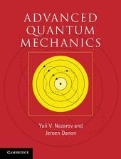 Advanced Quantum Mechanics: A Practical Guide