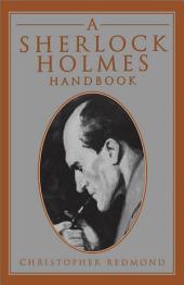 A Sherlock Holmes Handbook