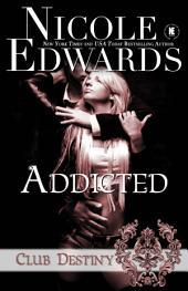 Addicted: A Club Destiny Novella