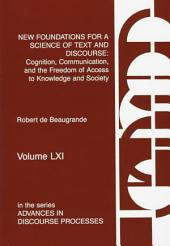 New Foundations for a Science of Text and Discourse: Cognition, Communication, and the Freedom of Access to Knowledge and Society