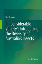 'In Considerable Variety': Introducing the Diversity of Australia's Insects