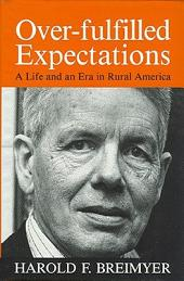 Over-Fulfilled Expectations: A Life and an Era in Rural America