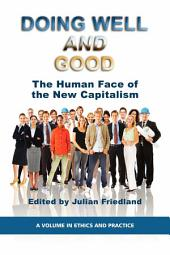 Doing Well and Good: The Human Face of the New Capitalism