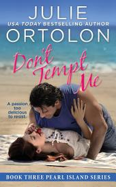 Don't Tempt Me: Pearl Island Series Book 3